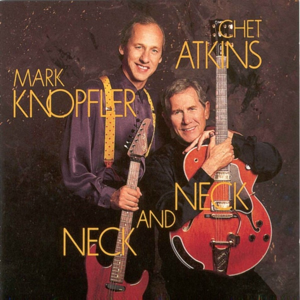 Atkins, Chet & Mark Knopfler Neck And Neck
