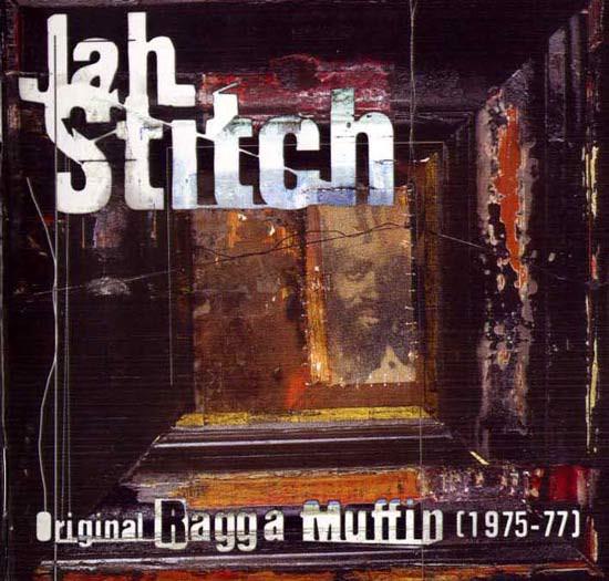Jah Stitch Original ragga muffin 1975-77