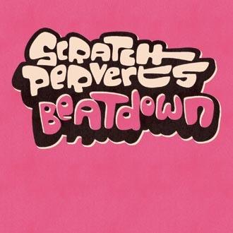Scratch Perverts Beatdown