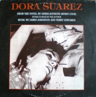 Derek Raymond / James Johnston / Terry Edwards Dora Suarez CD