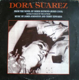 Derek Raymond / James Johnston / Terry Edwards Dora Suarez