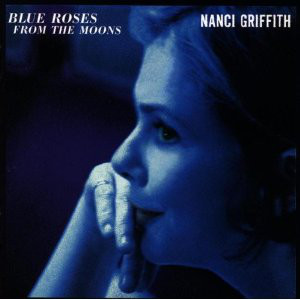 Griffith, Nanci Blue Roses From The Moons