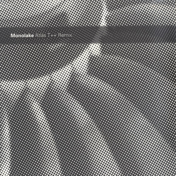 Monolake Atlas T++ Remix