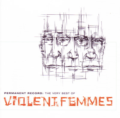 Violent Femmes Permanent Record: The Very Best Of Violent Femmes