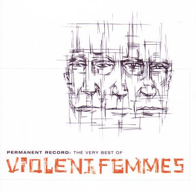 Violent Femmes Permanent Record: The Very Best Of Violent Femmes  CD