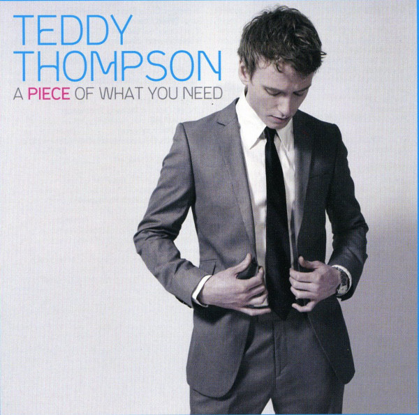 Thompson, Teddy A Piece Of What You Need