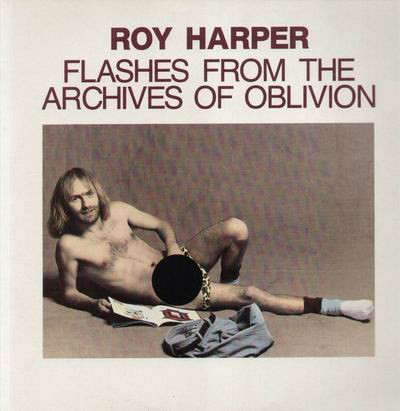 Harper, Roy Flashes From The Archives Of Oblivion