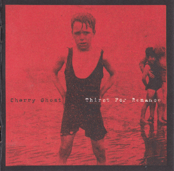 Cherry Ghost Thirst For Romance CD