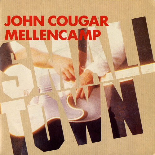 Mellencamp, John Cougar Small Town