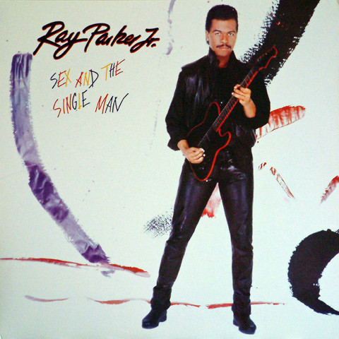 Ray Parker Jr. Sex And The Single Man