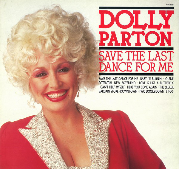 Parton, Dolly Save The Last Dance For Me