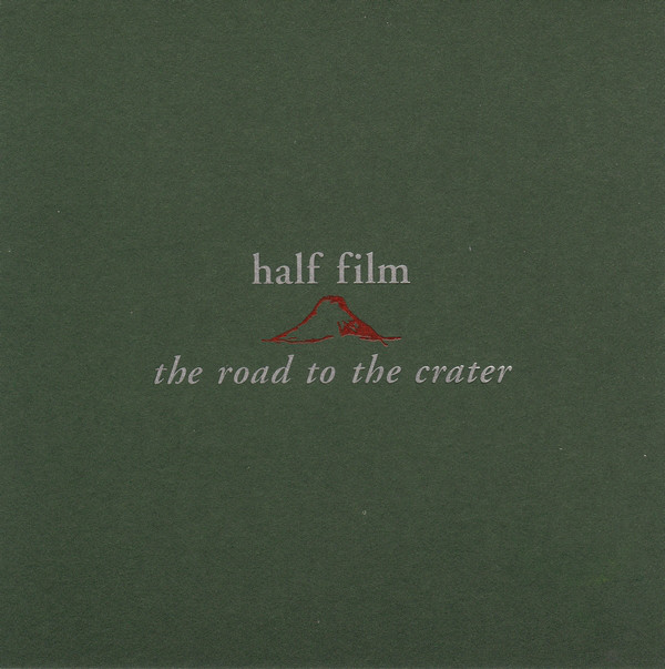 Half Film The Road To The Crater CD
