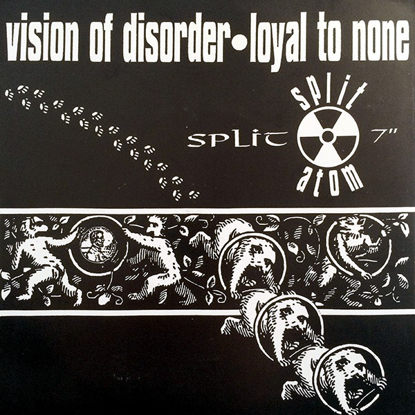 Vision Of Disorder / Loyal To None Split Atom