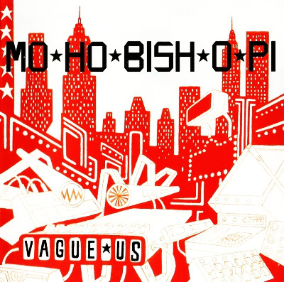 Vague Us Mo-Ho-Bish-O-Pi CD