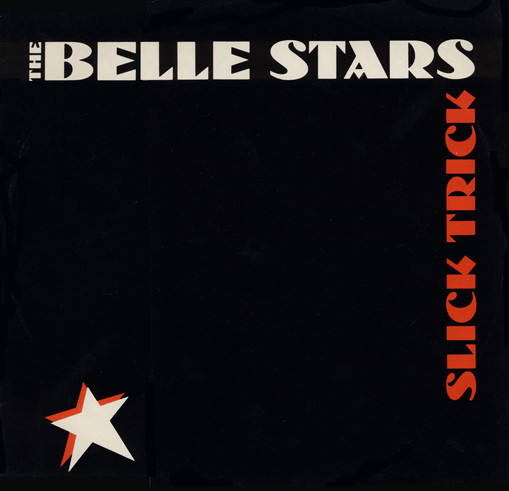 Belle Stars (The) Slick Trick