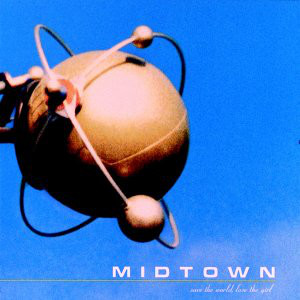 Midtown Save The World Lose The Girl