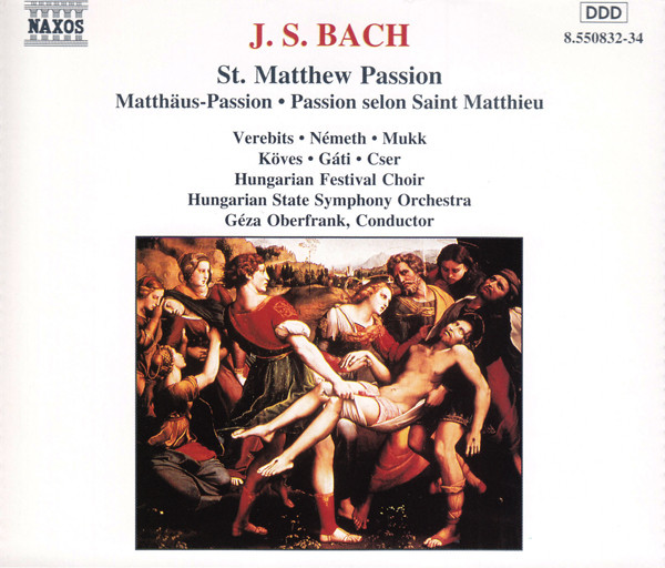 Bach - Verebits, Nemeth, Mukk, Koves, Gati, Cser, Hungarian Festival Choir, Geza Oberfrank St. Matthew Passion CD