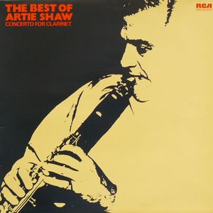 Artie Shaw And His Orchestra Concerto For Clarinet - The Best Of Artie Shaw