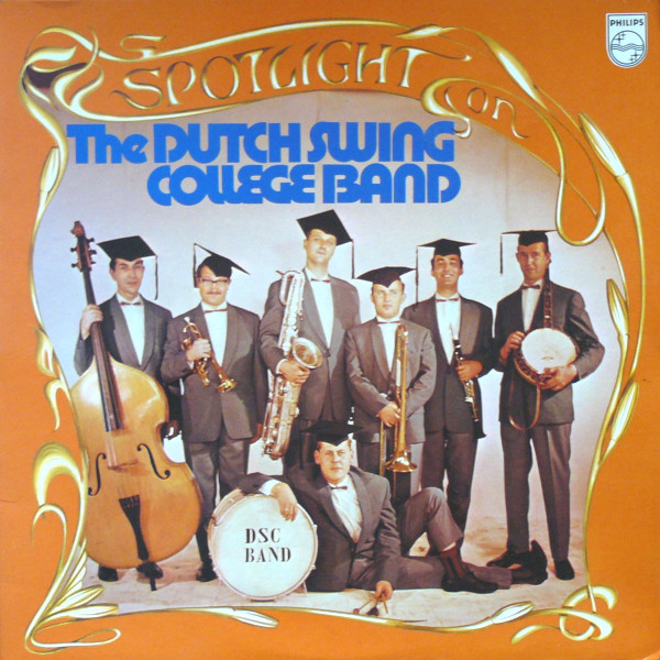 The Dutch Swing College Band Spotlight On The Dutch Swing College Band