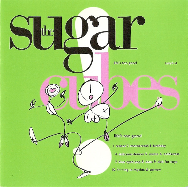 Sugarcubes (The) Life's Too Good