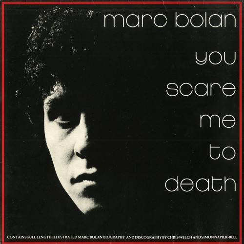 Bolan Marc(See Also T.Rex) You Scare Me To Death