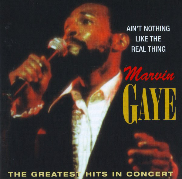 Gaye, Marvin Ain't Nothing Like The Real Thing - Greatest Hits In Concert