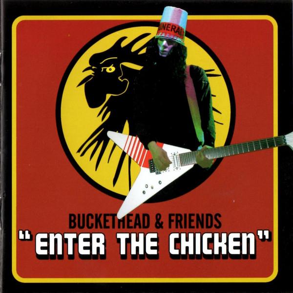 Buckethead & Friends Enter The Chicken