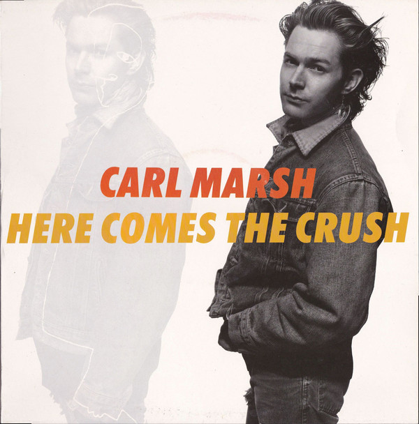 Marsh, Carl Here Comes The Crush