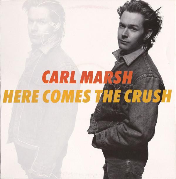Marsh, Carl Here Comes The Crush Vinyl