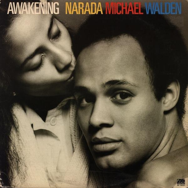 Walden, Narada Michael Awakening