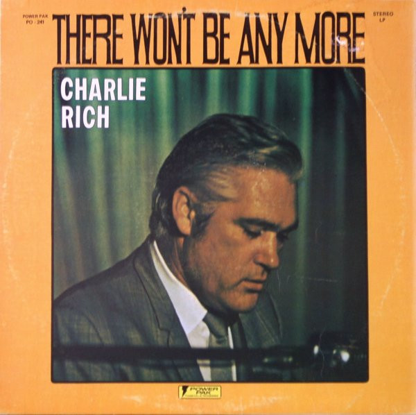 Rich, Charlie There Won't Be Any More  Vinyl