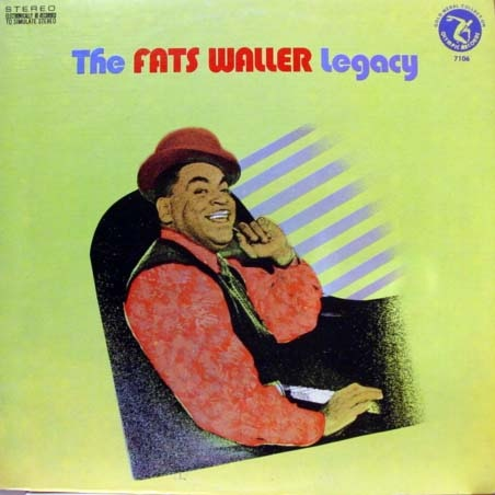 Waller, Fats The Fats Waller Legacy
