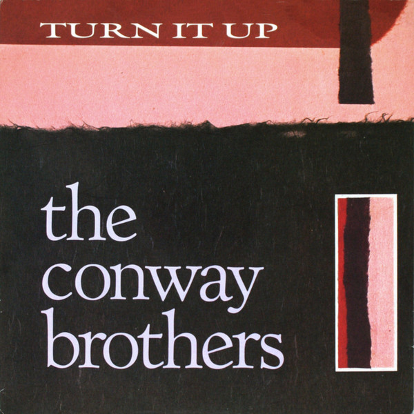 The Conway Brothers Turn It Up Vinyl