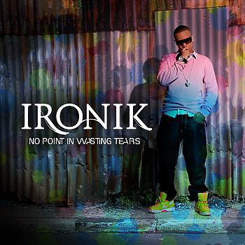 Ironik No Point In Wasting Tears Vinyl