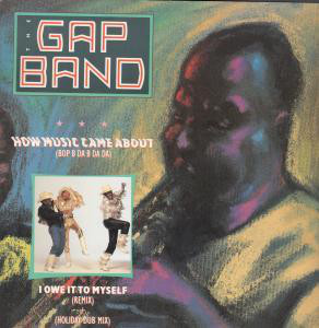 The Gap Band How Music Came About (Bop B Da B Da Da)