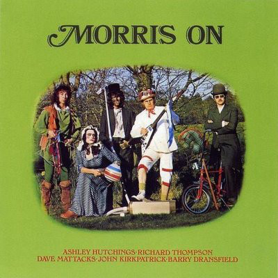 Ashley Hutchings • Richard Thompson • Dave Mattacks • John Kirkpatrick • Barry Dransfield Morris On Vinyl