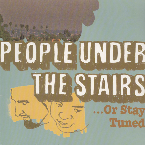 People Under The Stairs ...Or Stay Tuned Vinyl