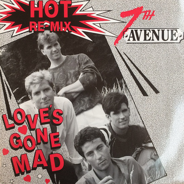 7th Avenue Love's Gone Mad (Hot Re-Mix) Vinyl