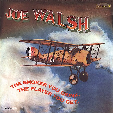 Walsh, Joe The Smoker You Drink, The Player You Get