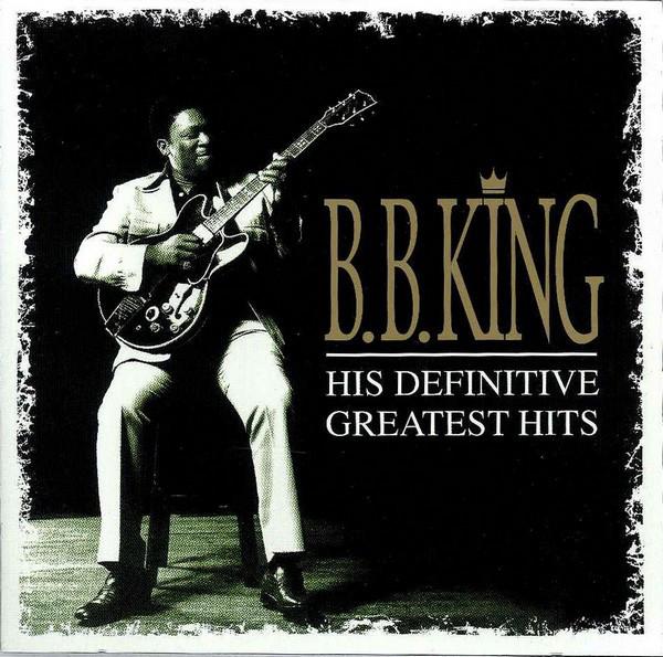 King, B.B. His Definitive Greatest Hits