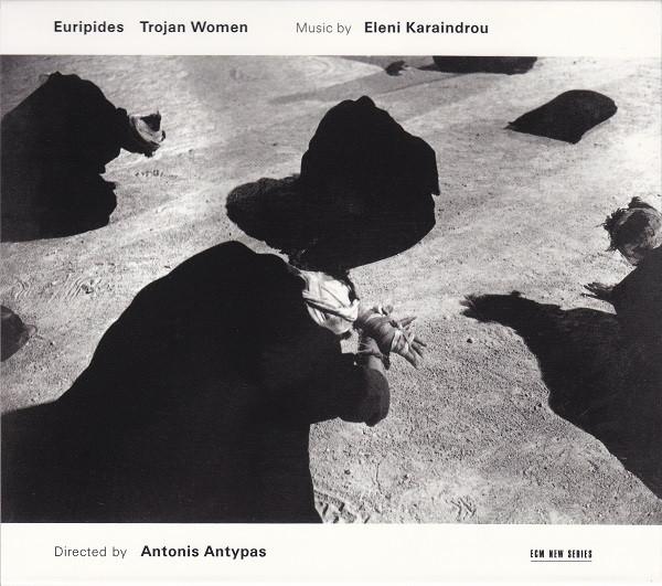 Karaindrou - Antonis Antypas Trojan Women