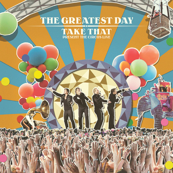 Take That The Greatest Day - Take That Present The Circus Live