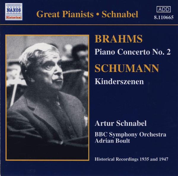 Brahms, Schumann - Artur Schnabel Piano Concerto No. 2 / Kinderszenen