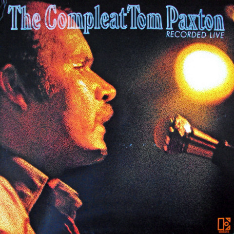 Tom Paxton The Compleat Tom Paxton - Recorded Live