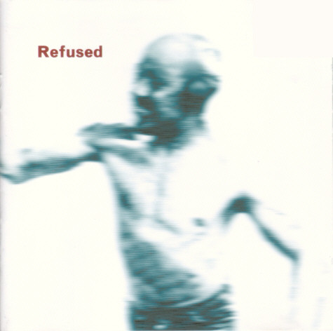 Refused Songs To Fan The Flames Of Discontent Vinyl