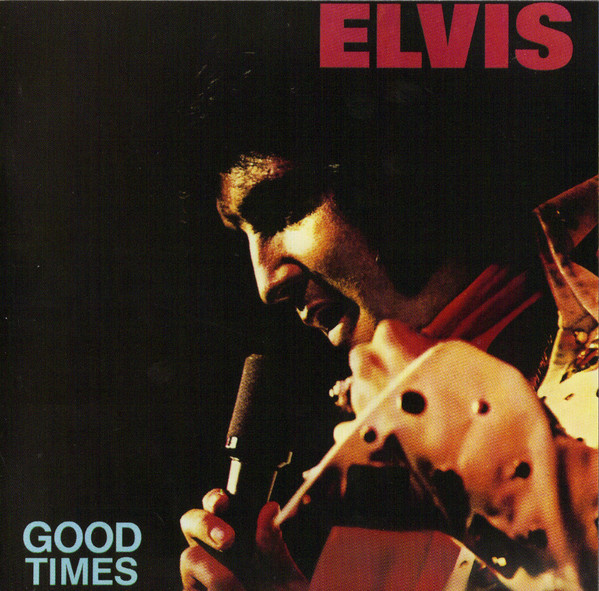 Elvis Good Times CD