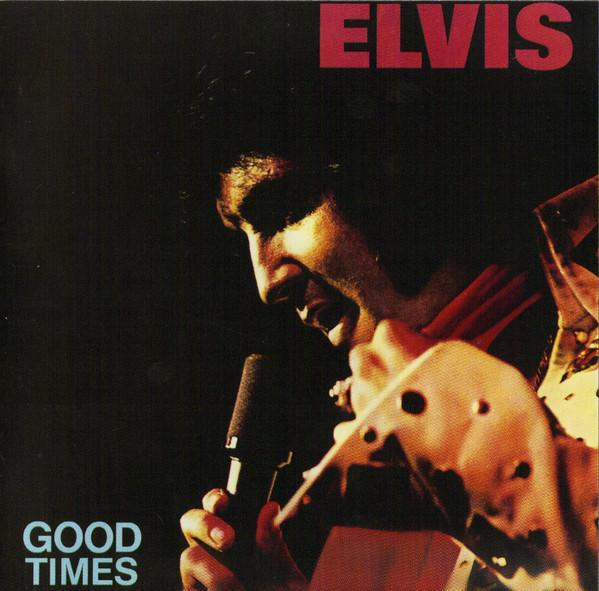 Elvis Good Times