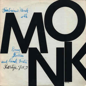 Monk, Thelonious with Sonny Rollins and Frank Foster  Monk