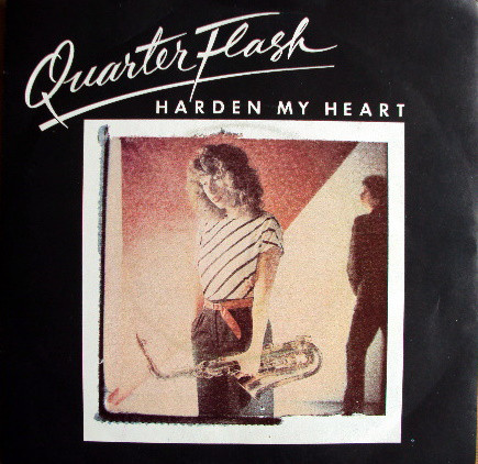 Quarterflash Harden My Heart