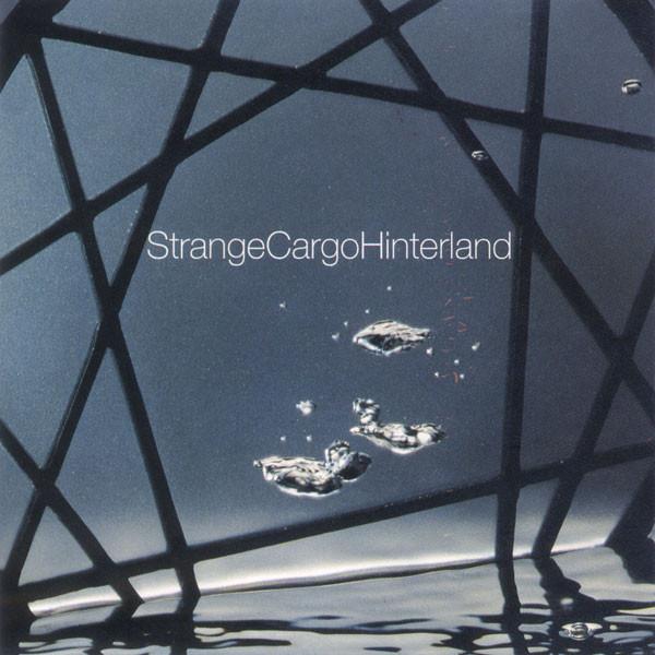 Strange Cargo Hinterland Strange Cargo Hinterland